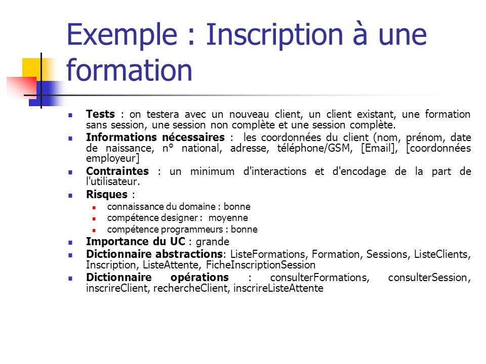 Exemple : Inscription à une formation Tests : on testera avec un nouveau client, un client existant, une formation sans session, une session non complète et une session complète.