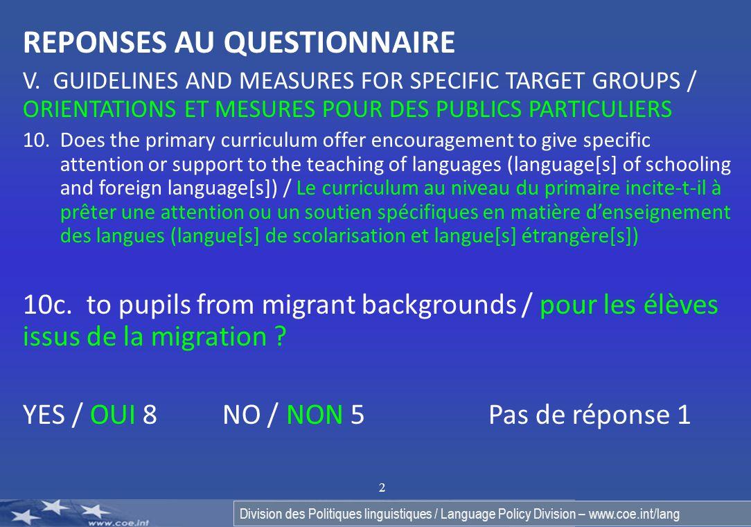 Division des Politiques linguistiques / Language Policy Division – www.coe.int/lang 3 REPONSES AU QUESTIONNAIRE VIII.