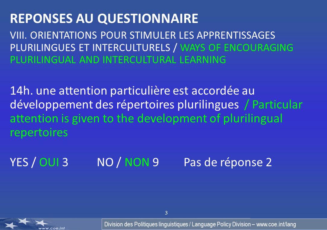 Division des Politiques linguistiques / Language Policy Division – www.coe.int/lang 4 REPONSES AU QUESTIONNAIRE IV.