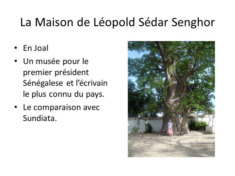La Maison de Léopold Sédar Senghor En Joal Un musée pour le premier président Sénégalese et lécrivain le plus connu du pays. Le comparaison avec Sundi