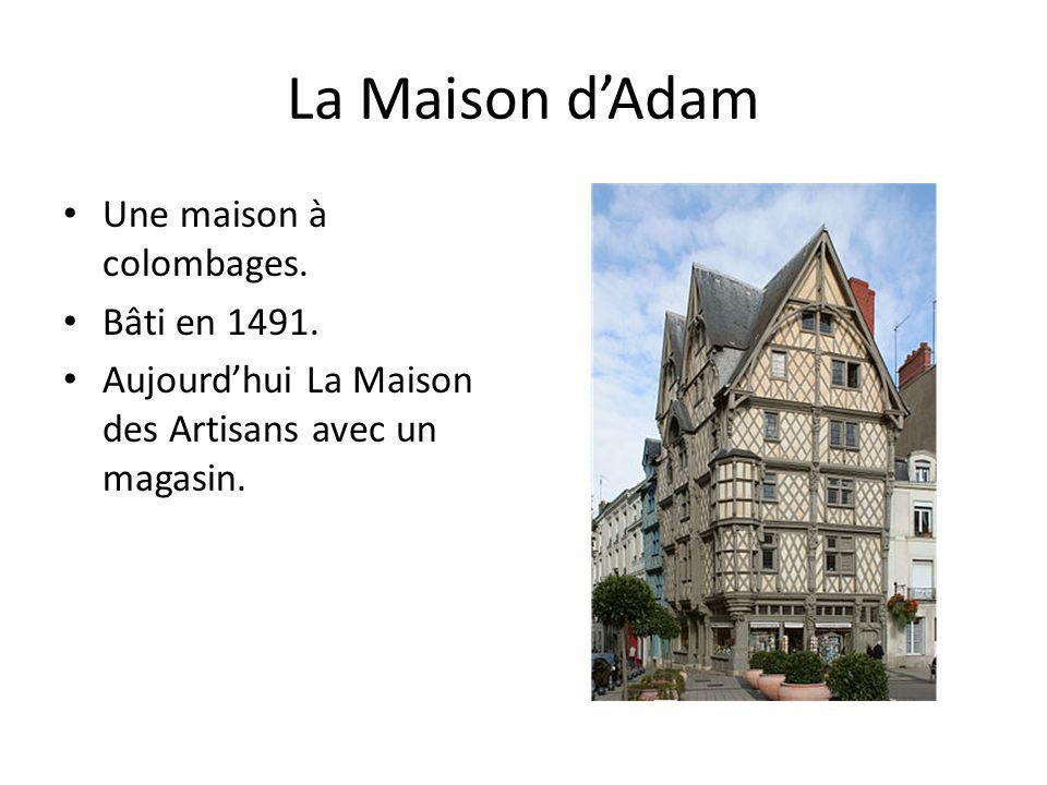 La Maison dAdam Une maison à colombages. Bâti en 1491. Aujourdhui La Maison des Artisans avec un magasin.