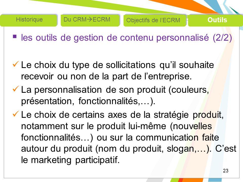 les outils de gestion de contenu personnalisé (2/2) Le choix du type de sollicitations quil souhaite recevoir ou non de la part de lentreprise. La per