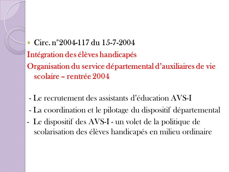 Circ. n°2004-117 du 15-7-2004 Intégration des élèves handicapés Organisation du service départemental dauxiliaires de vie scolaire – rentrée 2004 - Le