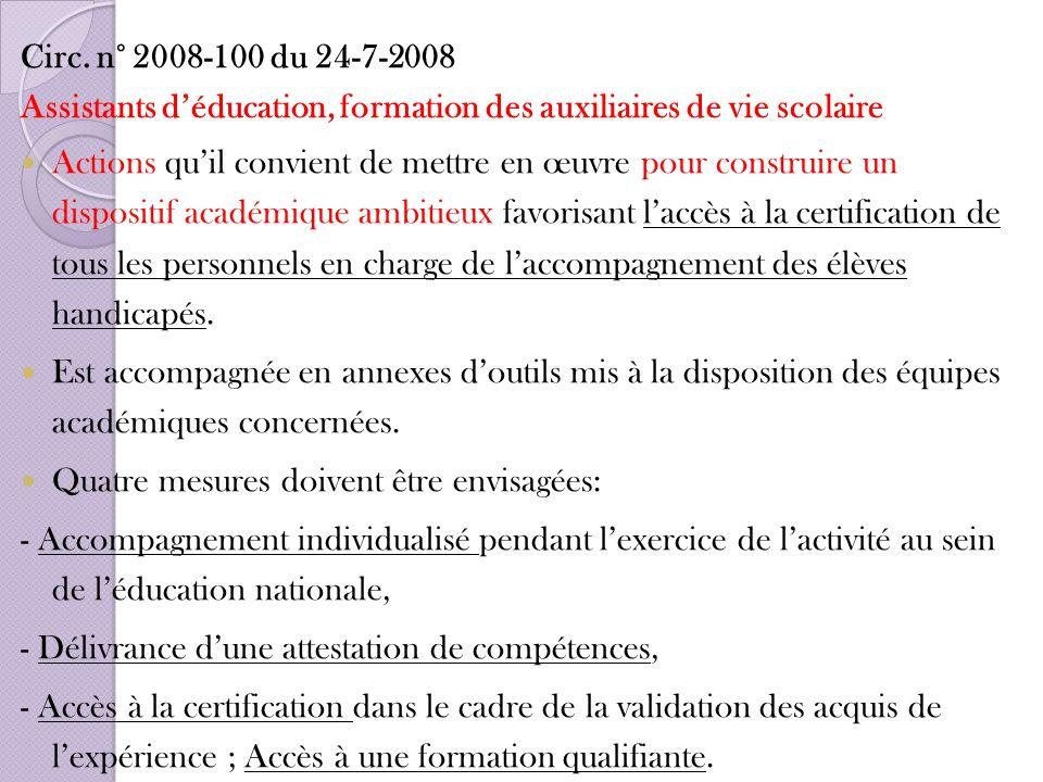 Circ. n° 2008-100 du 24-7-2008 Assistants déducation, formation des auxiliaires de vie scolaire Actions quil convient de mettre en œuvre pour construi