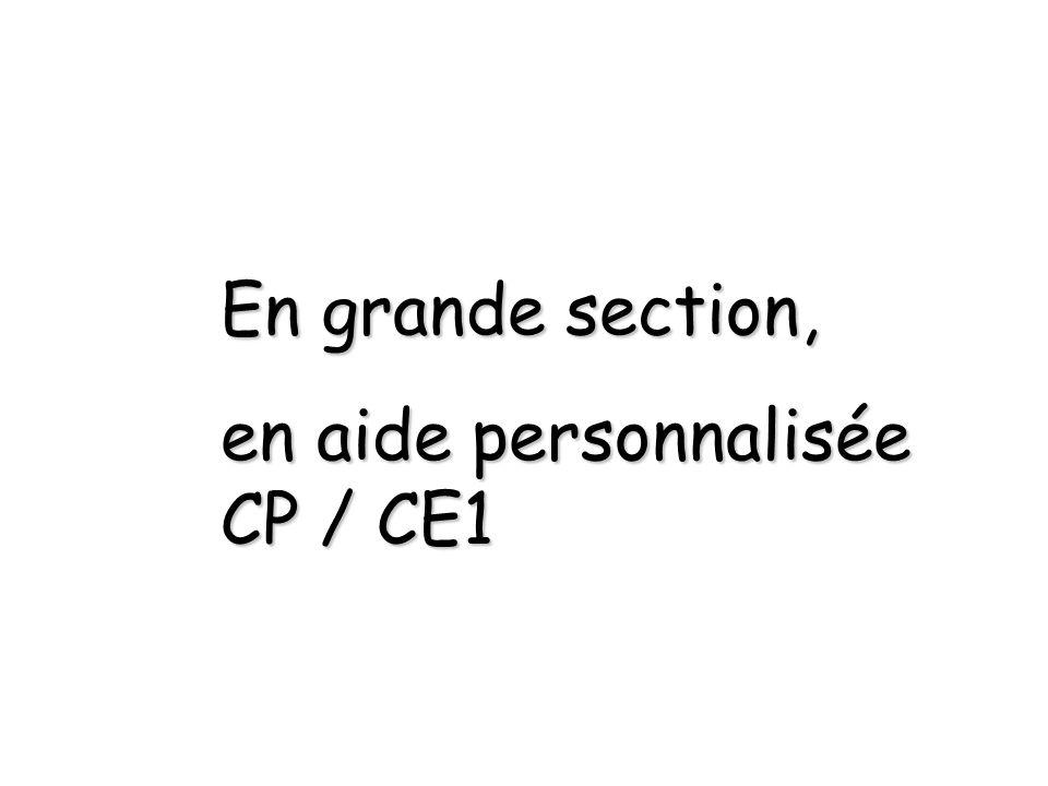En grande section, en aide personnalisée CP / CE1