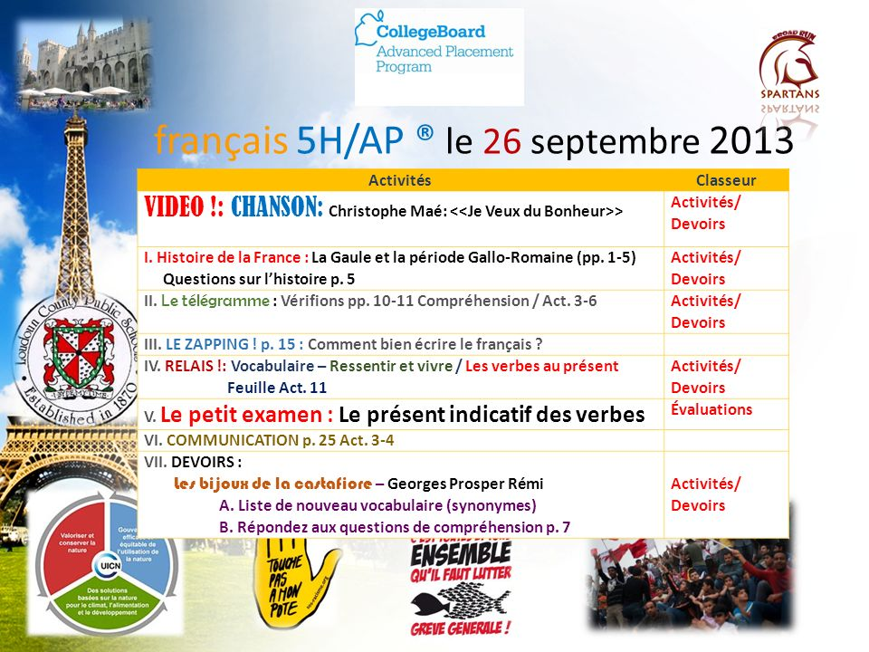 Des annonces à noter! A.Le voyage en France, en Suisse, et en Italie: Interest Meeting: Thursday, September 26 (7pm) at Ashburn Library B. Make sure y