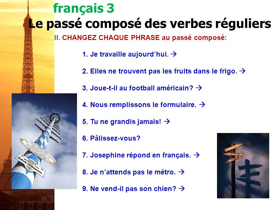 Le passé composé des verbes réguliers I.LES PARTICIPES PASSÉS: Donnez le participe passé et traduisez-le en anglais. PARTICIPE PASSÉLANGLAIS 1. regard
