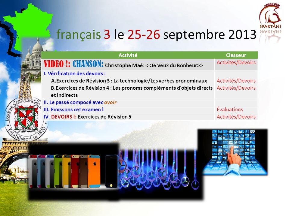 français 3 le 25-26 septembre 2013 ActivitéClasseur VIDEO !: CHANSON: Christophe Maé: > Activités/Devoirs I.