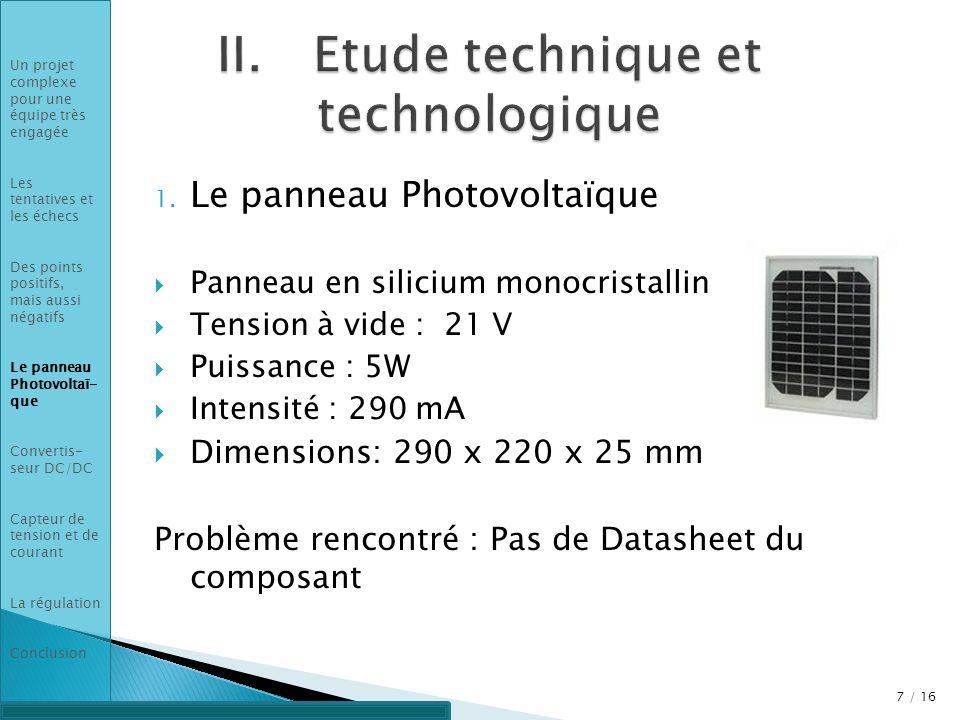 1. Le panneau Photovoltaïque Panneau en silicium monocristallin Tension à vide : 21 V Puissance : 5W Intensité : 290 mA Dimensions: 290 x 220 x 25 mm