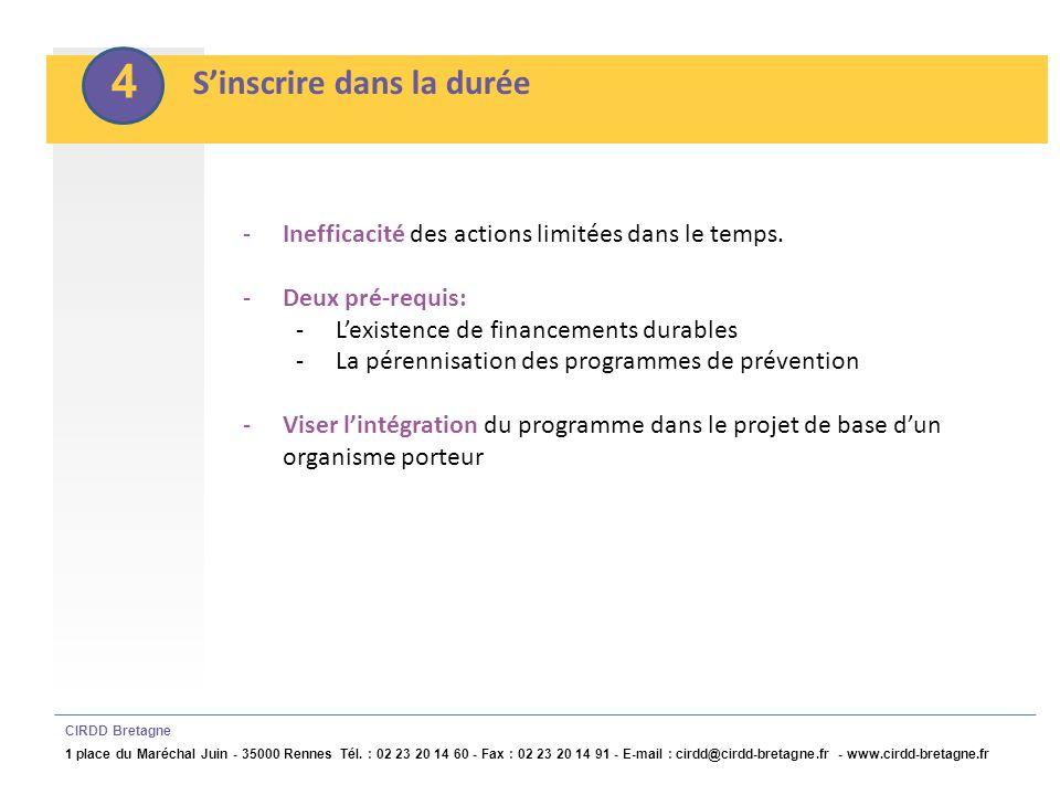 5 Intervenir à différentes étapes de la vie des jeunes et en fonction de la population concernée CIRDD Bretagne 1 place du Maréchal Juin - 35000 Rennes Tél.