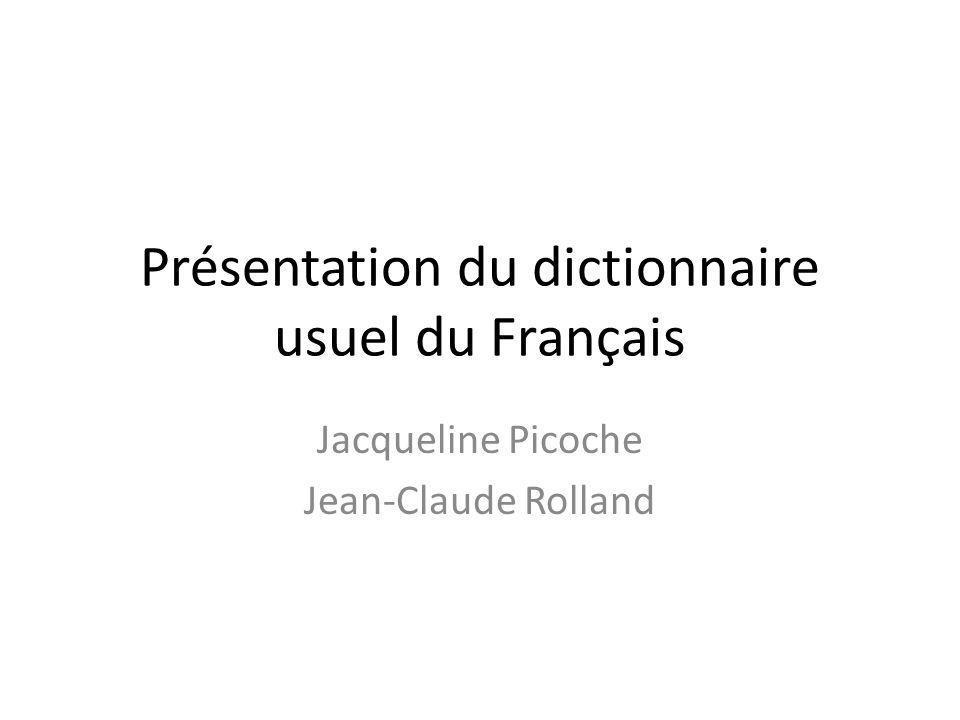 Présentation du dictionnaire usuel du Français Jacqueline Picoche Jean-Claude Rolland