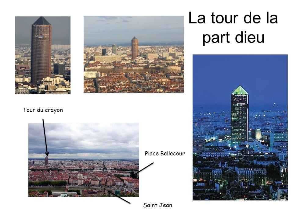 La tour de la part dieu Place Bellecour Saint Jean Tour du crayon
