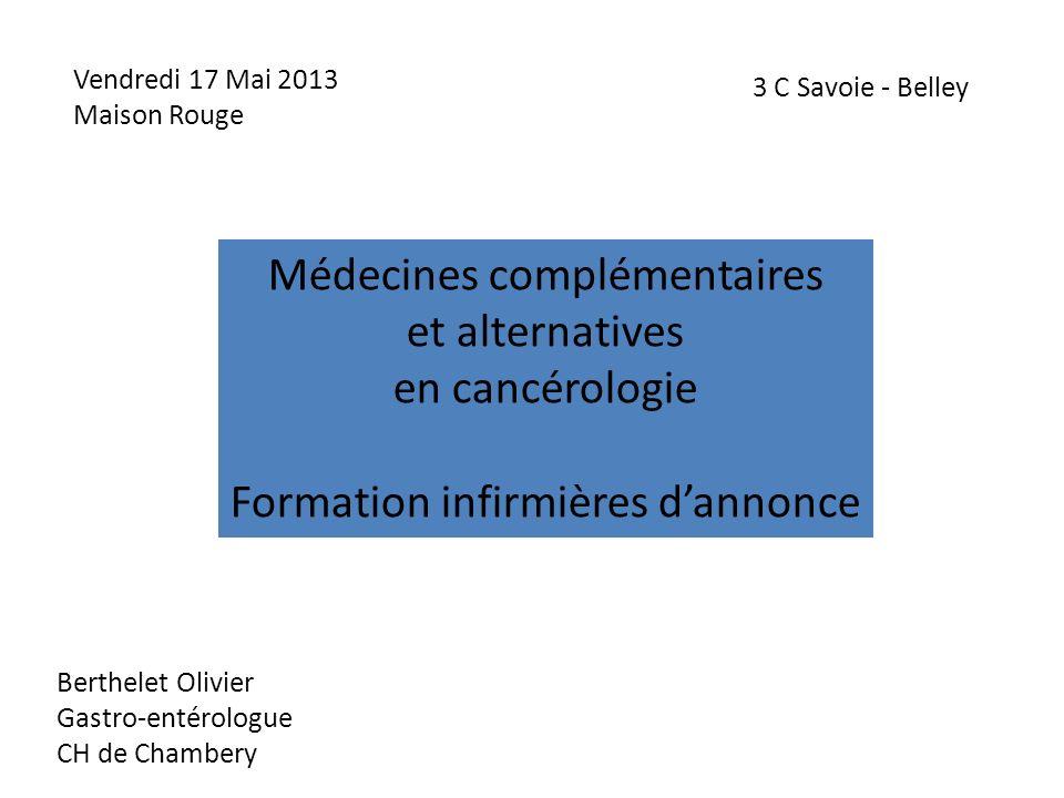 Vendredi 17 Mai 2013 Maison Rouge Médecines complémentaires et alternatives en cancérologie Formation infirmières dannonce 3 C Savoie - Belley Berthel
