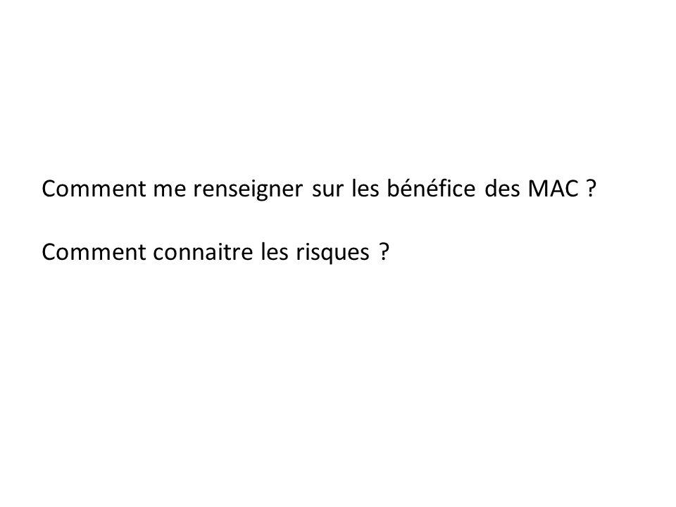 Comment me renseigner sur les bénéfice des MAC ? Comment connaitre les risques ?