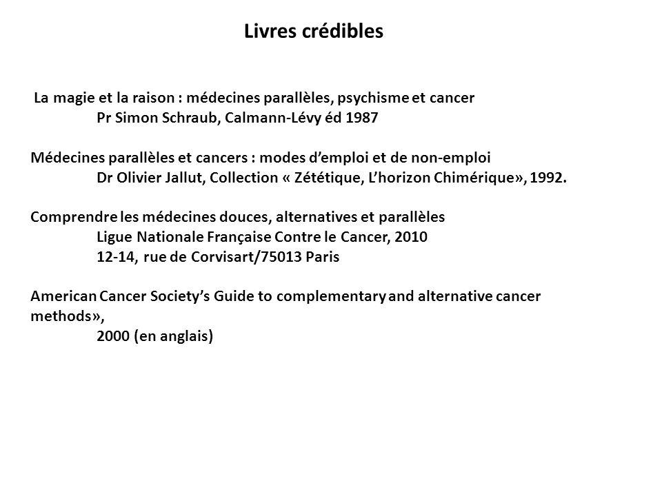 La magie et la raison : médecines parallèles, psychisme et cancer Pr Simon Schraub, Calmann-Lévy éd 1987 Médecines parallèles et cancers : modes dempl