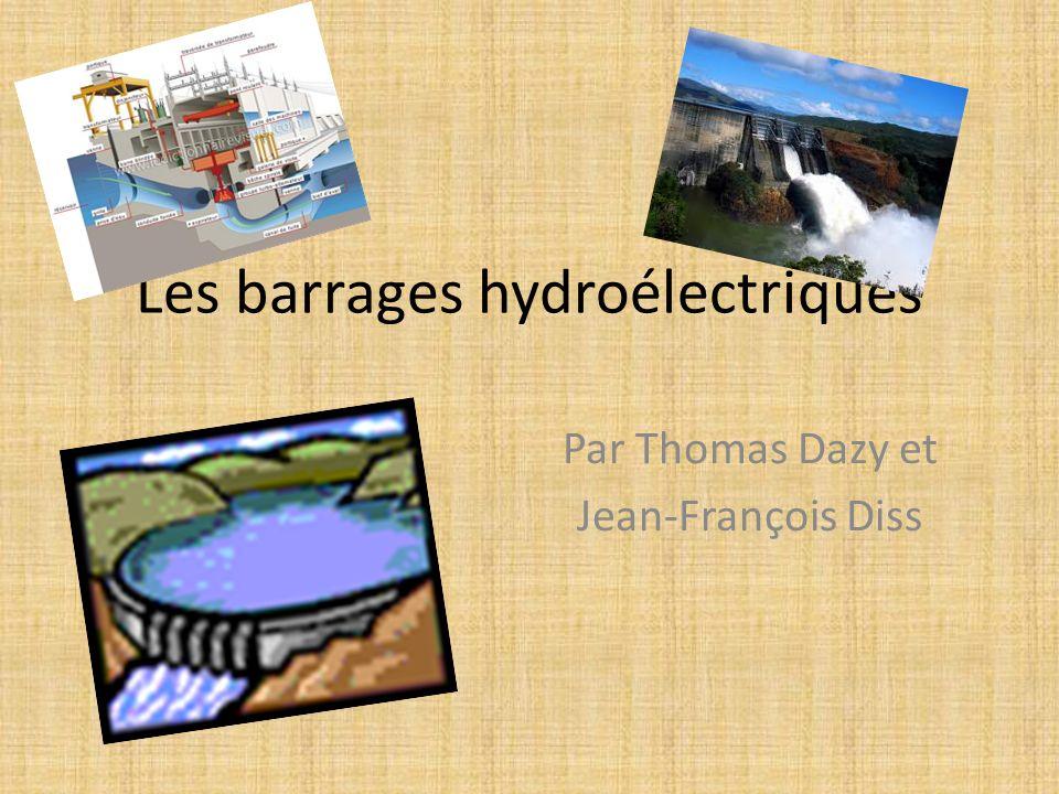 Les barrages hydroélectriques Par Thomas Dazy et Jean-François Diss