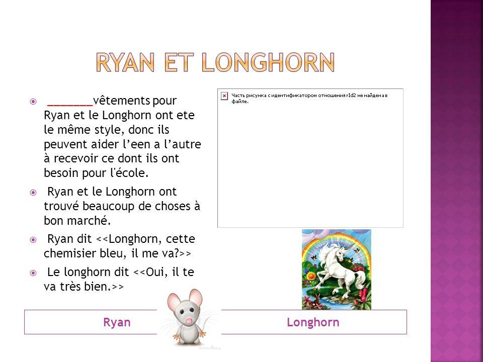 RyanLonghorn _______vêtements pour Ryan et le Longhorn ont ete le même style, donc ils peuvent aider leen a lautre à recevoir ce dont ils ont besoin pour l école.
