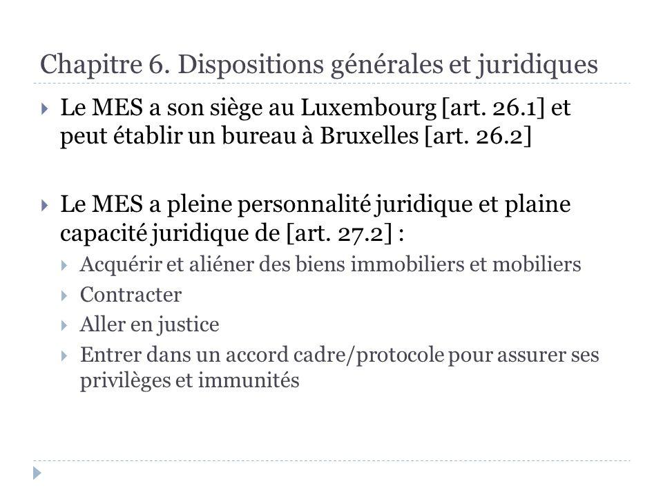 Chapitre 6. Dispositions générales et juridiques Le MES a son siège au Luxembourg [art.