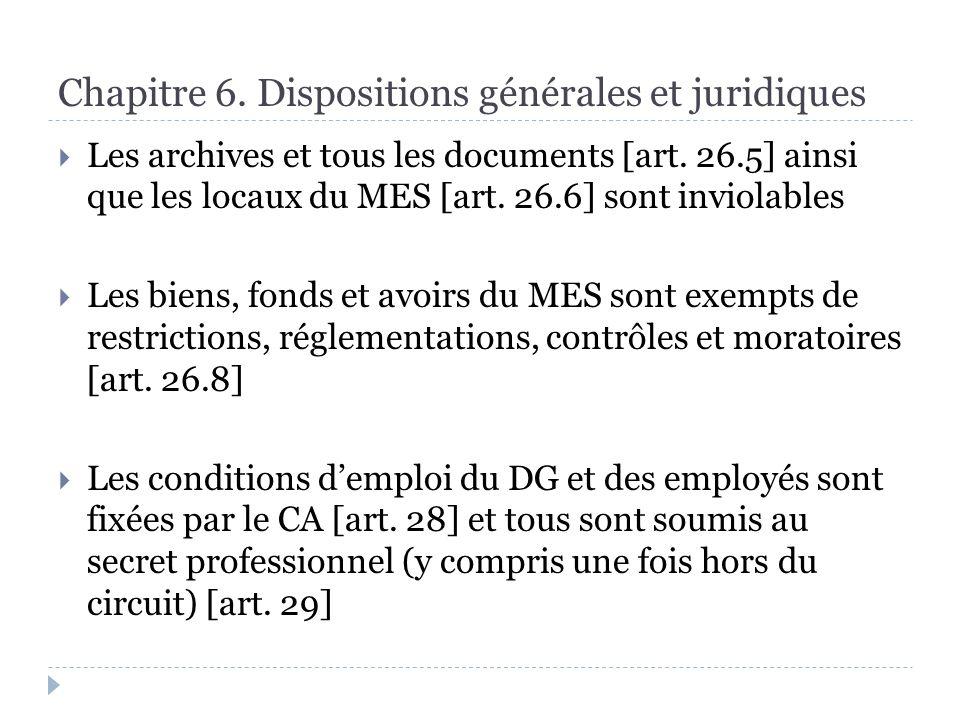 Chapitre 6. Dispositions générales et juridiques Les archives et tous les documents [art.