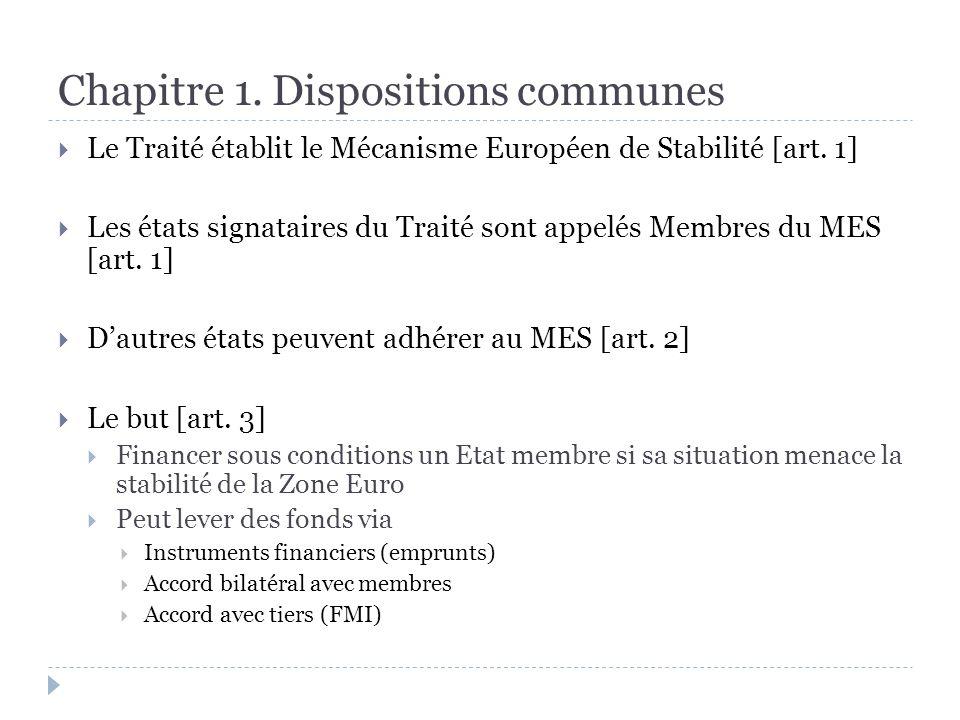 Chapitre 1. Dispositions communes Le Traité établit le Mécanisme Européen de Stabilité [art.