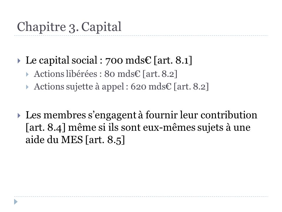Chapitre 3. Capital Le capital social : 700 mds [art.