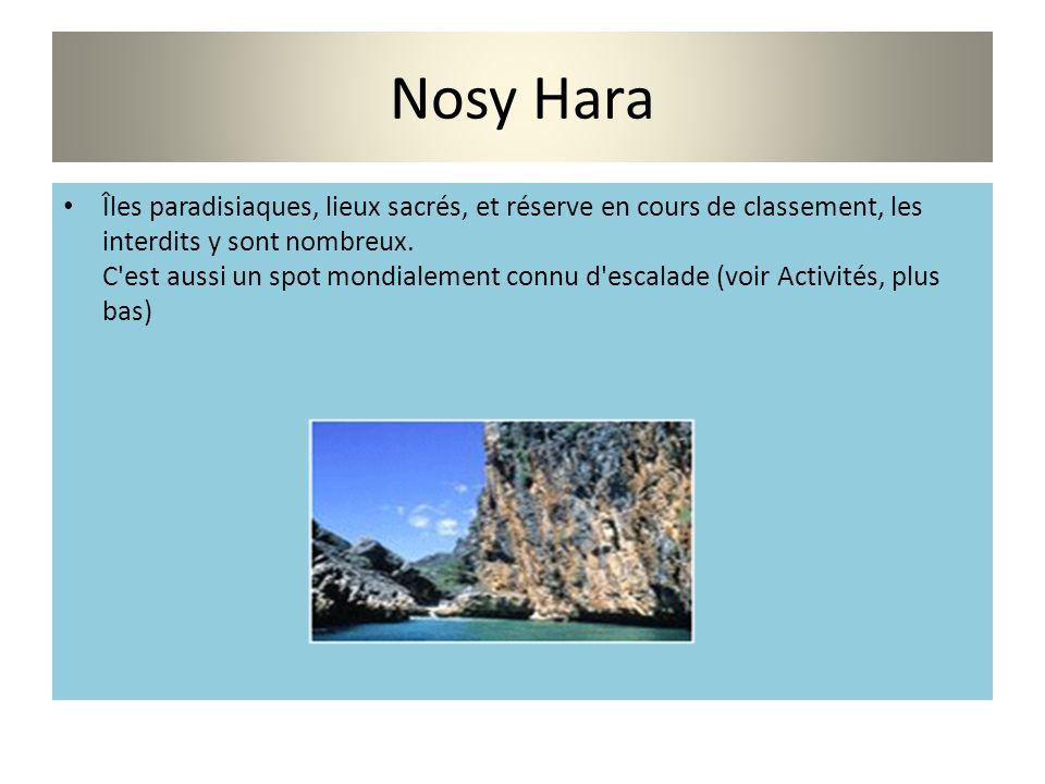 Nosy Hara Îles paradisiaques, lieux sacrés, et réserve en cours de classement, les interdits y sont nombreux. C'est aussi un spot mondialement connu d