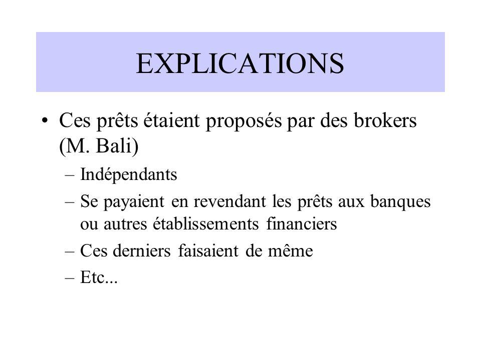 EXPLICATIONS Ces prêts étaient proposés par des brokers (M.
