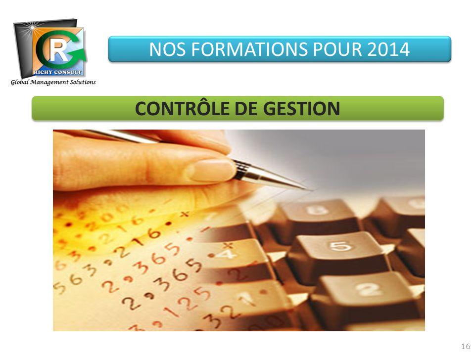 16 Global Management Solutions NOS FORMATIONS POUR 2014 CONTRÔLE DE GESTION