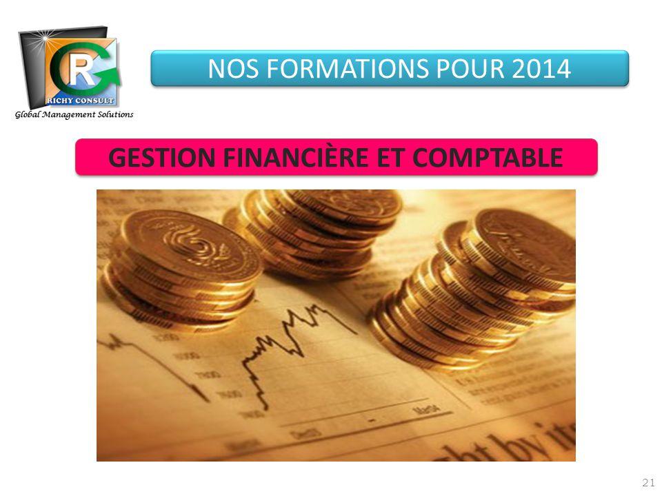 21 Global Management Solutions NOS FORMATIONS POUR 2014 GESTION FINANCIÈRE ET COMPTABLE