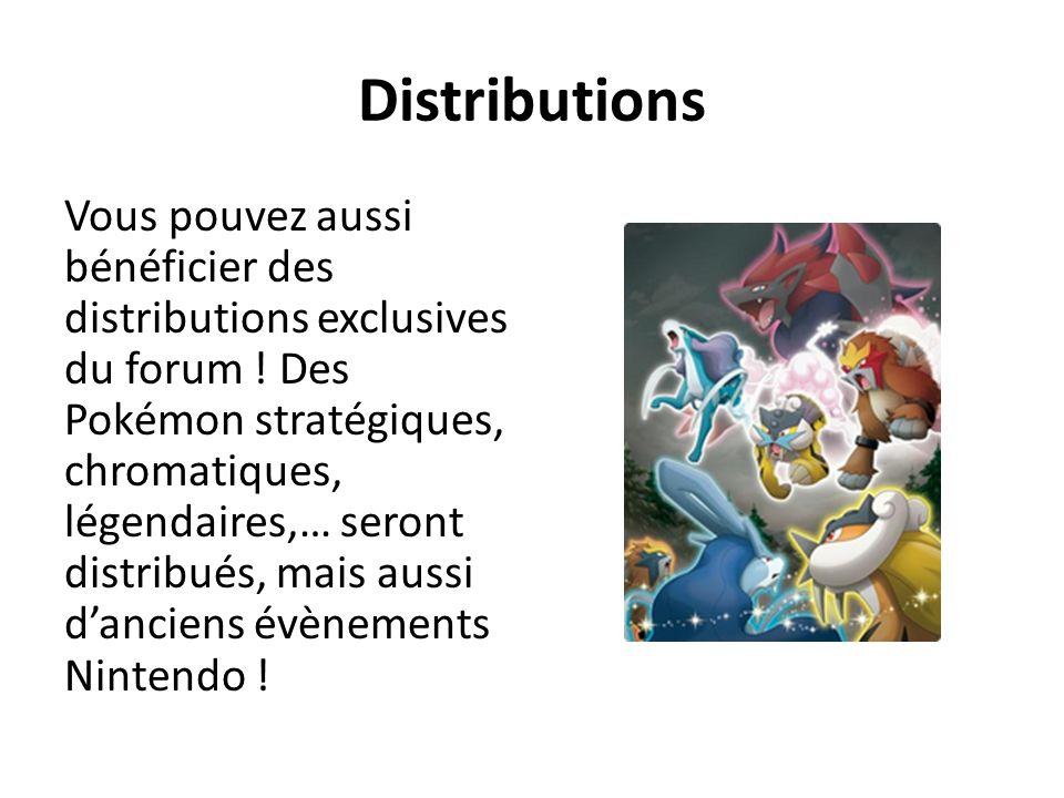 Distributions Vous pouvez aussi bénéficier des distributions exclusives du forum .