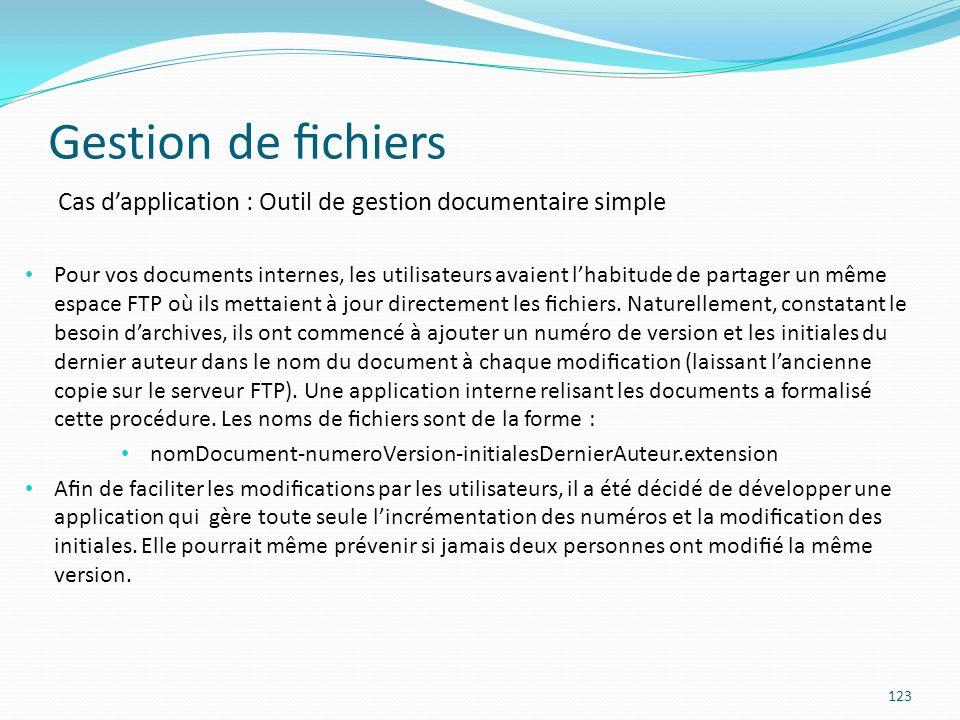 Gestion de chiers 123 Cas dapplication : Outil de gestion documentaire simple Pour vos documents internes, les utilisateurs avaient lhabitude de partager un même espace FTP où ils mettaient à jour directement les chiers.