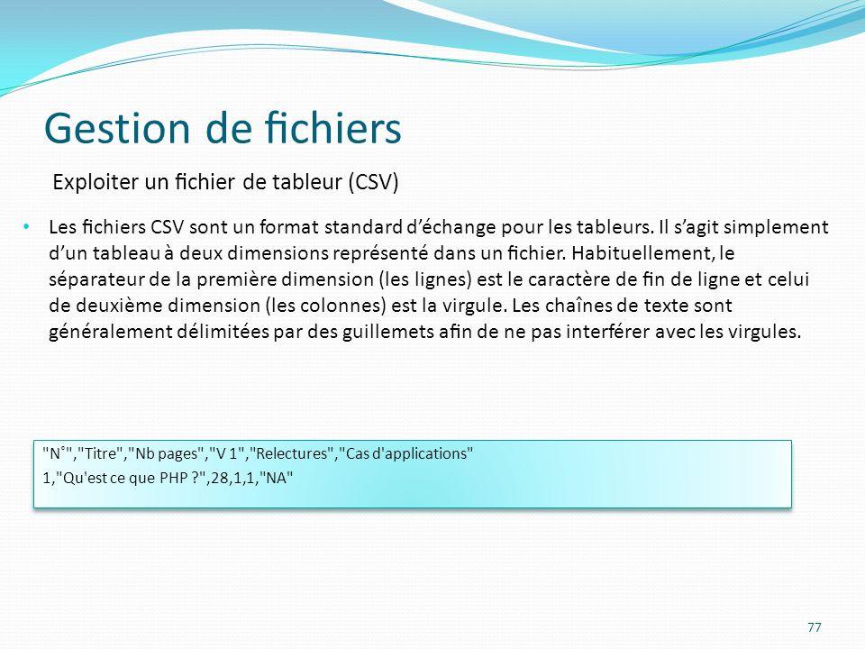 Gestion de chiers 77 Exploiter un chier de tableur (CSV) Les chiers CSV sont un format standard déchange pour les tableurs.