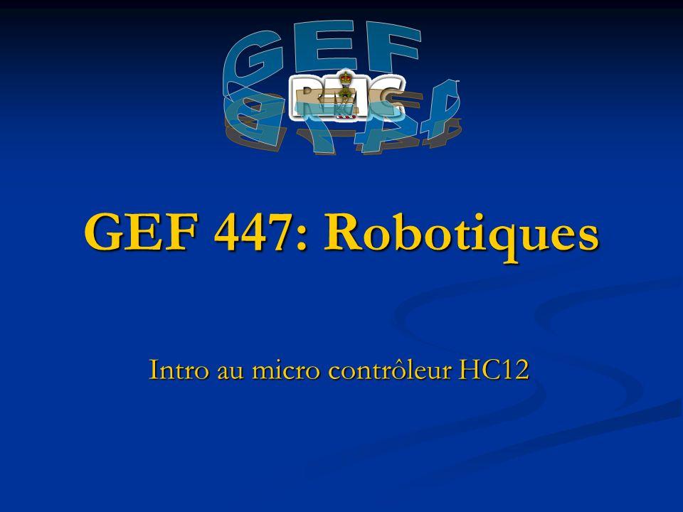 GEF 447: Robotiques Intro au micro contrôleur HC12