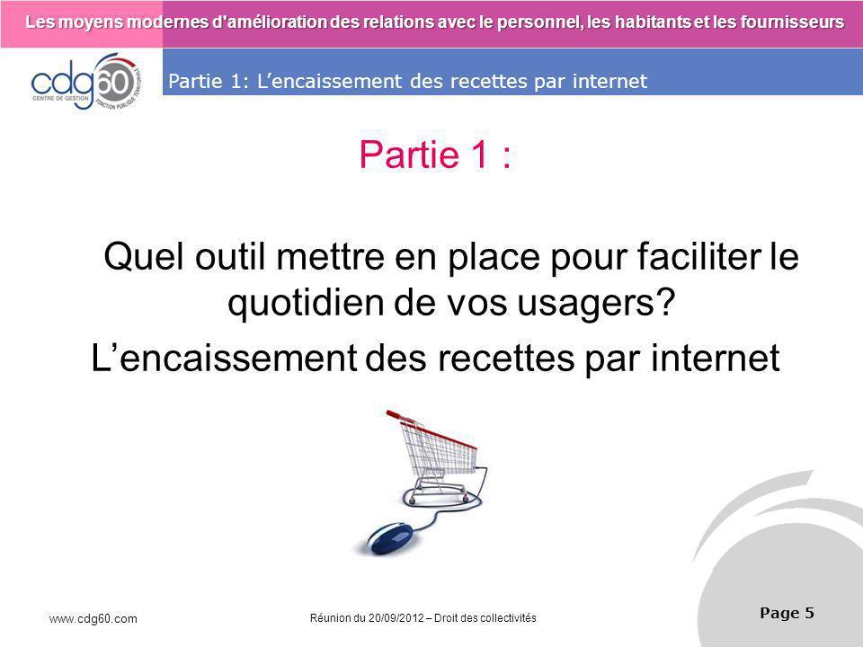 www.cdg60.com Réunion du 20/09/2012 – Droit des collectivités Le management des risques : Une organisation préparée en vaut deux Les moyens modernes d