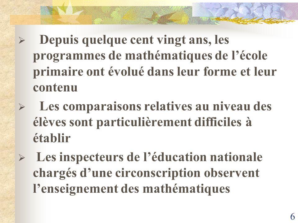 6 Depuis quelque cent vingt ans, les programmes de mathématiques de lécole primaire ont évolué dans leur forme et leur contenu Les comparaisons relati