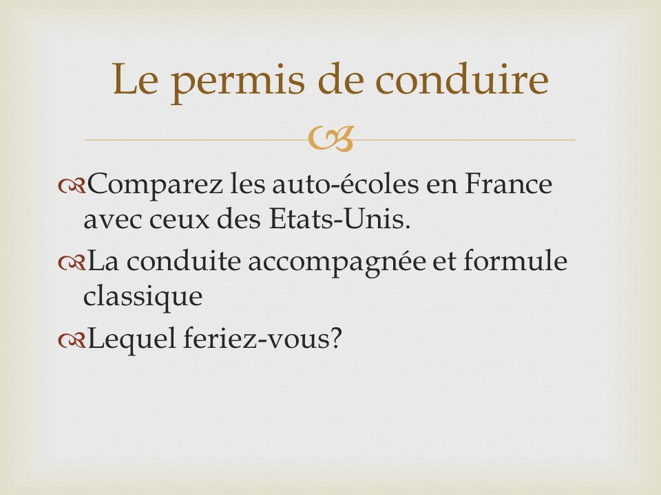 Comparez les auto-écoles en France avec ceux des Etats-Unis. La conduite accompagnée et formule classique Lequel feriez-vous? Le permis de conduire