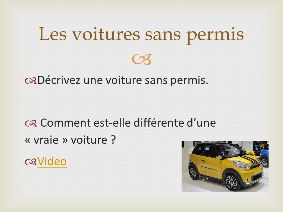 Décrivez une voiture sans permis.Comment est-elle différente dune « vraie » voiture .
