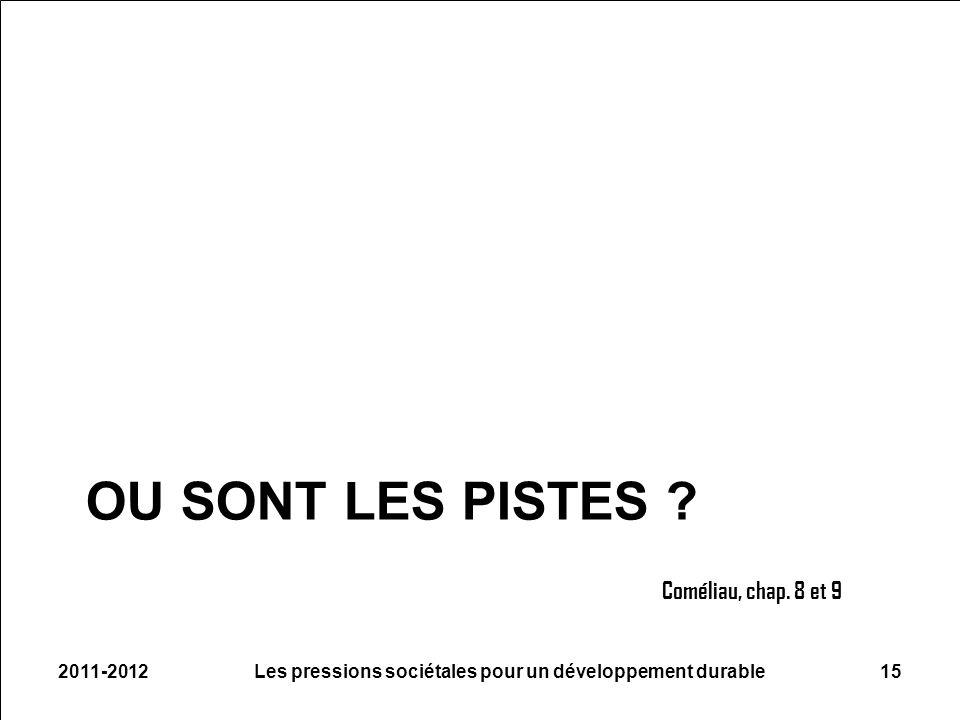 OU SONT LES PISTES ? 2011-2012Les pressions sociétales pour un développement durable15 Coméliau, chap. 8 et 9