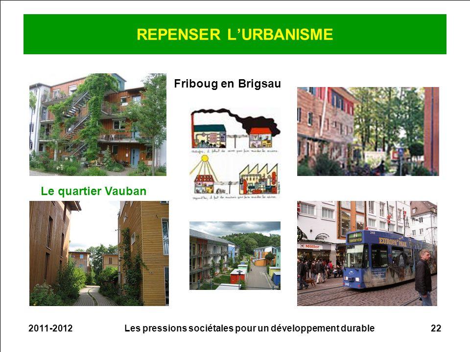 REPENSER LURBANISME 2011-2012Les pressions sociétales pour un développement durable22 Friboug en Brigsau Le quartier Vauban