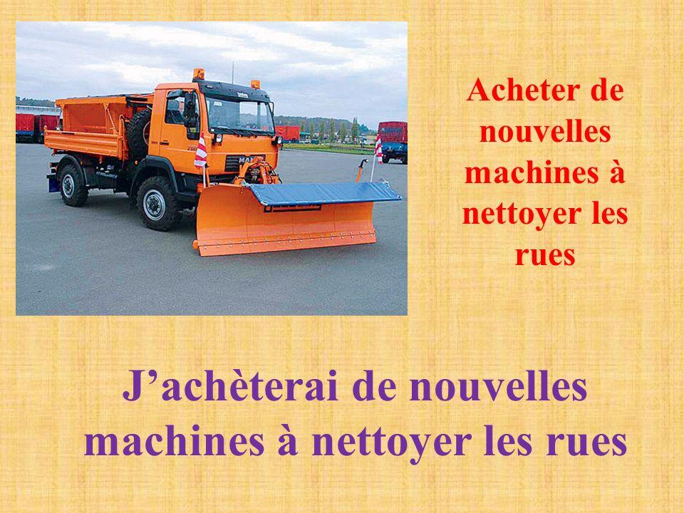 Acheter de nouvelles machines à nettoyer les rues Jachèterai de nouvelles machines à nettoyer les rues
