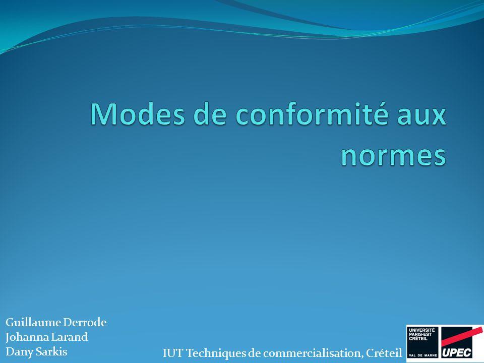 Introduction A.Autodéclaration B. Preuve de conformité par un organisme indépendant C.