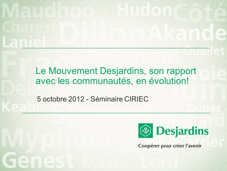 Le Mouvement Desjardins, son rapport avec les communautés, en évolution.