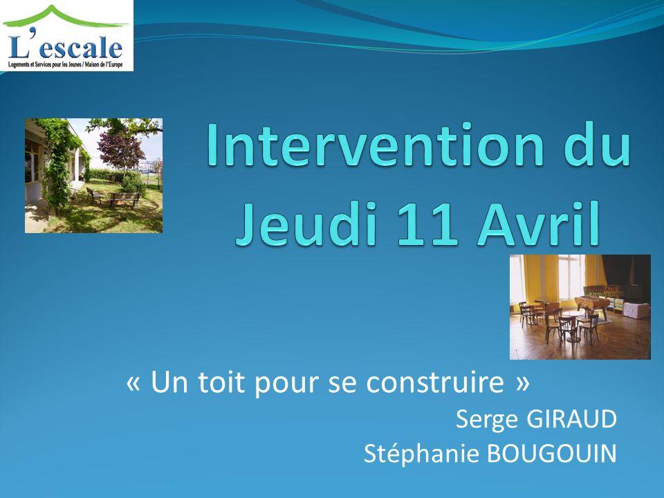 « Un toit pour se construire » Serge GIRAUD Stéphanie BOUGOUIN