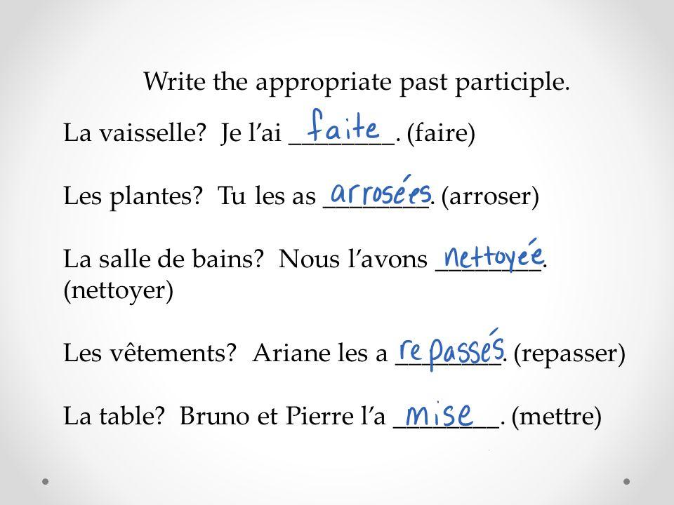 Answer each question using le, la, l or les.Qui change tes draps.