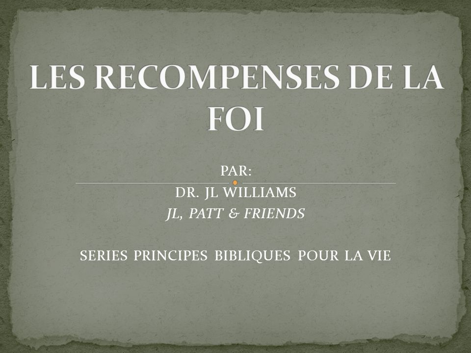 PAR: DR. JL WILLIAMS JL, PATT & FRIENDS SERIES PRINCIPES BIBLIQUES POUR LA VIE