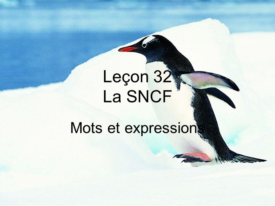 Mots et expressions Leçon 32 La SNCF