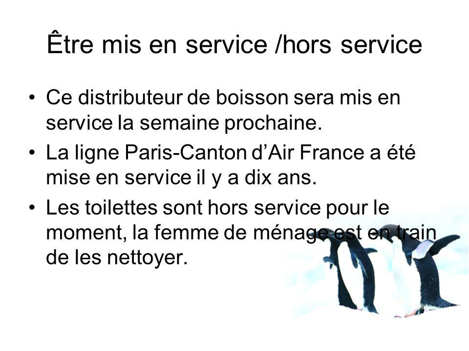 Ce distributeur de boisson sera mis en service la semaine prochaine. La ligne Paris-Canton dAir France a été mise en service il y a dix ans. Les toile
