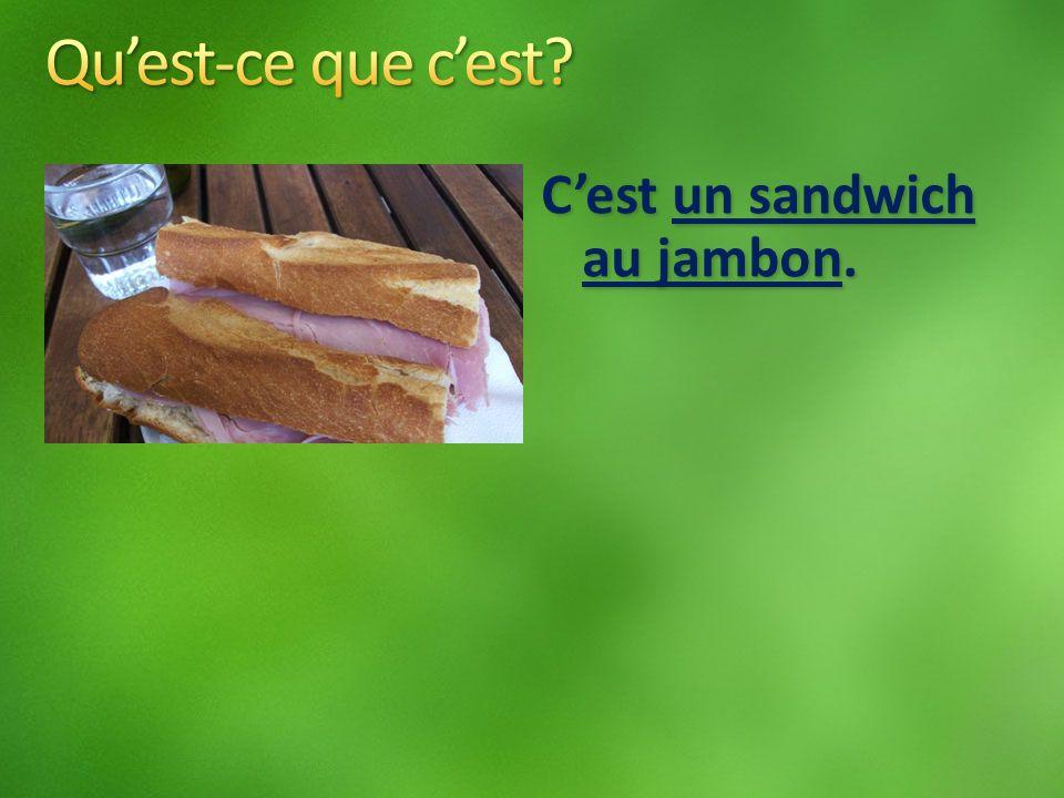 Cest un sandwich au jambon.