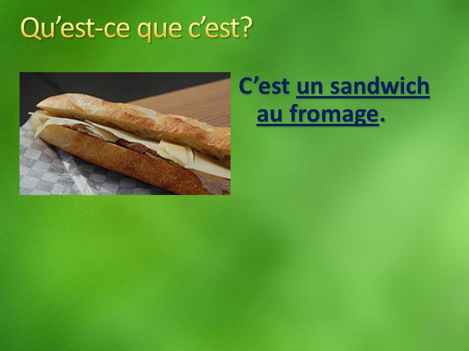 Cest un sandwich au fromage.