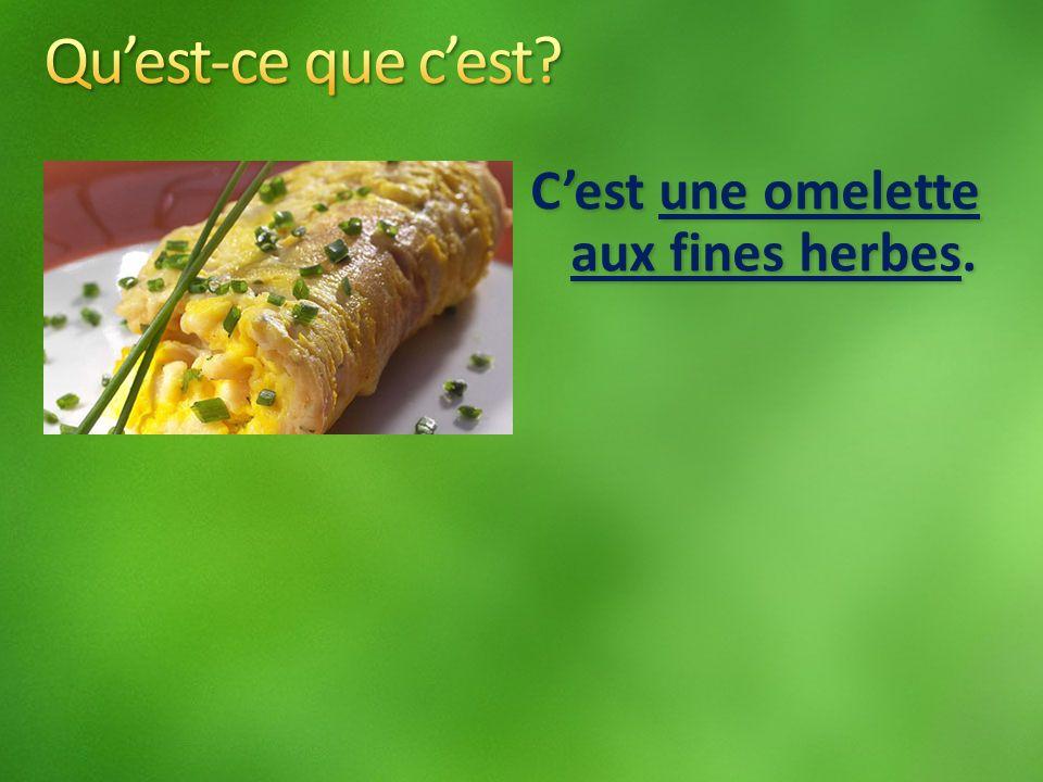 Cest une omelette aux fines herbes.